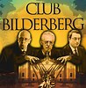 BILDERBERG - THE CORPORATIST FASCISTS WHO (THINK) THEY RULE THE WORLD